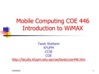 Mobile Computing COE 446 Introduction to WiMAX