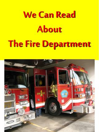 We Can Read About The Fire Department