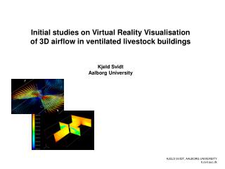 Initial studies on Virtual Reality Visualisation of 3D airflow in ventilated livestock buildings