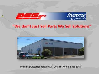 """We don't Just Sell Parts We Sell Solutions"""