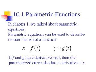 In chapter 1, we talked about parametric equations. Parametric equations can be used to describe motion that is not a fu