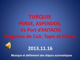 TURQUIE  PERGE, ASPENDOS,  Vx Port d'ANTALYA Magasins de Cuir, Tapis et Divers