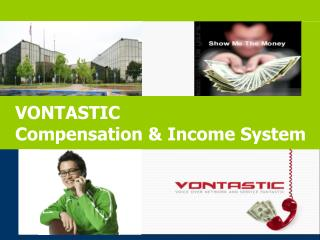 VONTASTIC Compensation & Income System