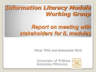 Information Literacy Module Working Group Report on meeting with stakeholders for IL modules