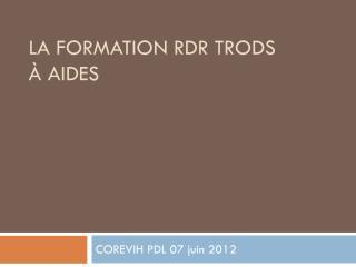 La Formation RDR TRODS  à AIDES