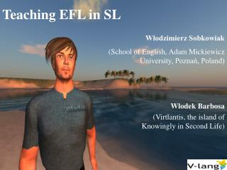 Teaching EFL in SL