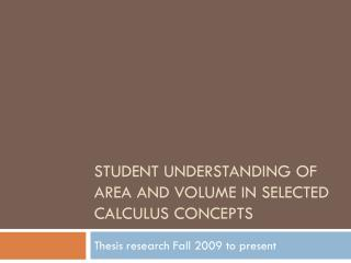 Student understanding of area and volume in Selected calculus concepts
