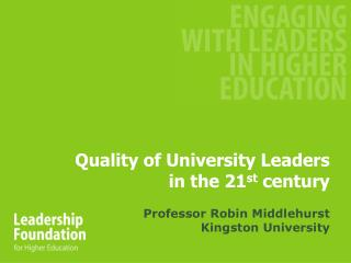Quality of University Leaders  in the 21 st  century