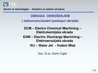 ECM � Electro Chemical Machining � Elektrokemijska obrada