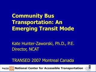 Community Bus Transportation: An Emerging Transit Mode