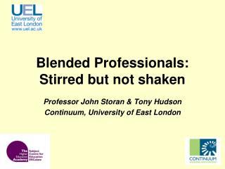 Blended Professionals: Stirred but not shaken