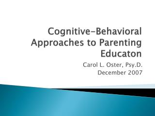 Cognitive-Behavioral Approaches to Parenting Educaton