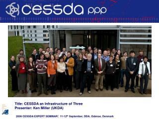 Title: CESSDA an Infrastructure of Three Presenter: Ken Miller (UKDA)
