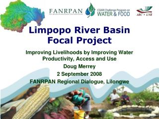 Improving Livelihoods by Improving Water Productivity, Access and Use Doug Merrey 2 September 2008