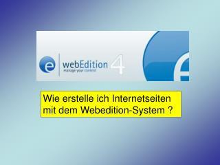 Wie erstelle ich Internetseiten mit dem Webedition-System ?