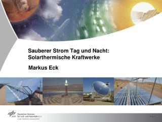 Sauberer Strom Tag und Nacht: Solarthermische Kraftwerke