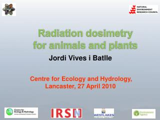 Radiation dosimetry for animals and plants