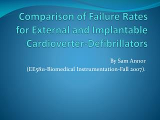 Comparison  of Failure Rates for External and Implantable Cardioverter-Defibrillators