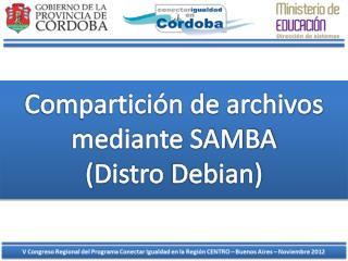 Compartición de archivos mediante SAMBA ( Distro Debian )