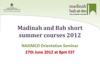 Madinah  and  Bab  short summer courses 2012