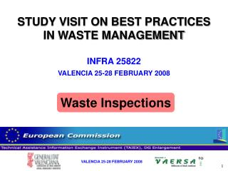 STUDY VISIT ON BEST PRACTICES IN WASTE MANAGEMENT INFRA 25822 VALENCIA 25-28 FEBRUARY 2008