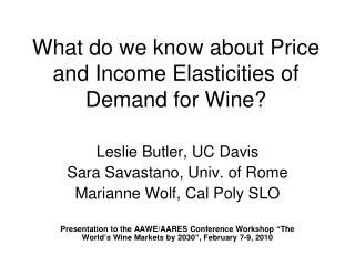 What do we know about Price and Income Elasticities of Demand for Wine?
