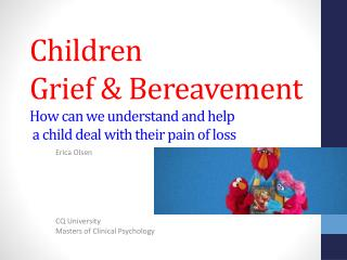 Children Grief & Bereavement How can we understand and help  a child deal with their pain of loss