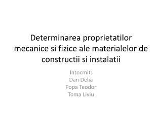 Determinarea proprietatilor mecanice si fizice  ale  materialelor  de  constructii si instalatii
