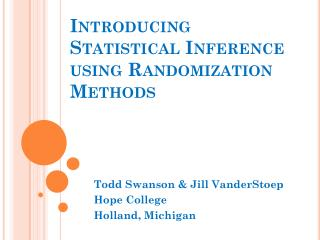 Introducing  Statistical  Inference  using Randomization  Methods