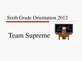 Sixth Grade Orientation 2012