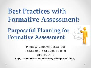 Best Practices with Formative Assessment : Purposeful Planning  for Formative Assessment