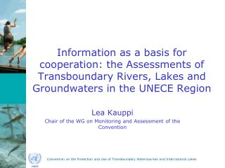 Lea Kauppi Chair of the WG on Monitoring and Assessment of the Convention