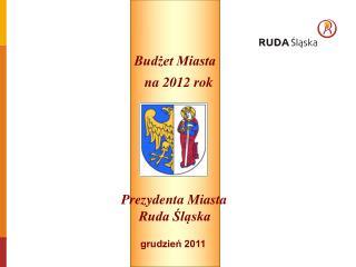 Budżet Miasta                        na 2012 rok