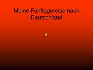 Meine Fünftagereise nach Deutschland