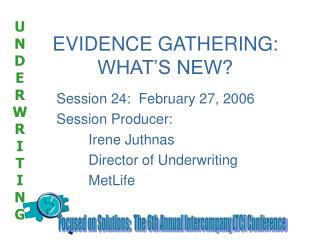 EVIDENCE GATHERING: WHAT'S NEW?