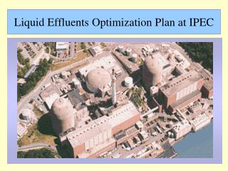 Liquid Effluents Optimization Plan at IPEC