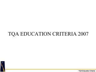 TQA EDUCATION CRITERIA 2007