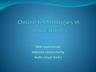 Online technologies in education