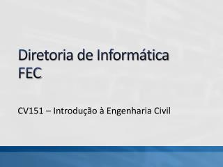 Diretoria de Informática FEC