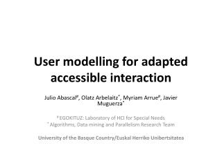 User modelling for adapted accessible  interaction