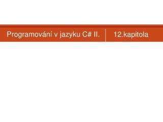 Programování v jazyku C #  II.