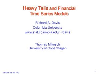 Heavy Tails  and Financial  Time Series Models