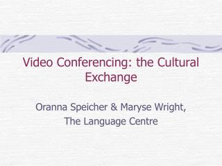 Video Conferencing: the Cultural Exchange