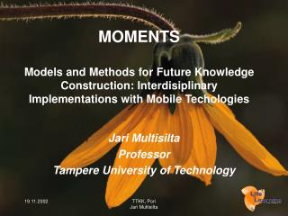 Jari Multisilta Professor  Tampere University of Technology