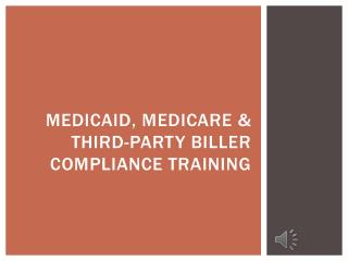 medicaid ,  medicare  & third-party biller Compliance Training