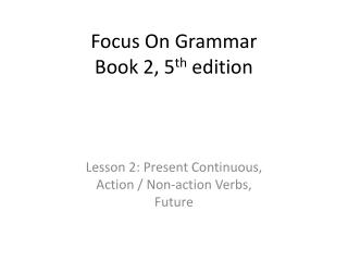 Focus On Grammar Book 2, 5 th  edition