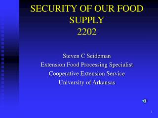 SECURITY OF OUR FOOD SUPPLY 2202