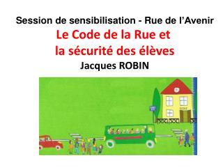 Session  de sensibilisation  -  Rue de  l'Avenir Le  Code de la Rue et  la sécurité des élèves