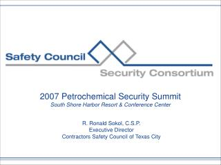 2007 Petrochemical Security Summit South Shore Harbor Resort & Conference Center