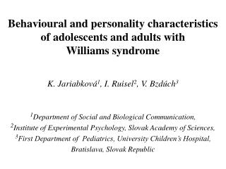 Behavioural and personality characteristics  of adolescents and adults with  Williams syndrome